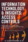 Information Technology & Insights: Access Controls: Bringing a Vision and Understanding to Effective Practices Cover Image