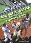 College Athletics: Steroids and Supplement Abuse (Disgraced! The Dirty History of Performance-Enhancing Drugs in Sports (Library)) Cover Image