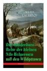 Die wunderbare Reise des kleinen Nils Holgersson mit den Wildgänsen (Weihnachtsausgabe): Kinderbuch-Klassiker Cover Image