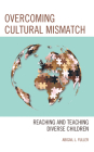 Overcoming Cultural Mismatch: Reaching and Teaching Diverse Children Cover Image