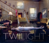 Twilight: Photographs by Gregory Crewdson Cover Image