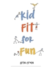 Kid Fit for Fun Cover Image