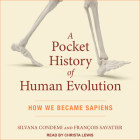 A Pocket History of Human Evolution: How We Became Sapiens Cover Image