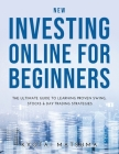 New Investing Online for Beginners: The Ultimate Guide to Learning Proven Swing, Stocks & Day Trading Strategies Cover Image