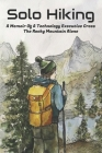 Solo Hiking A Memoir Of A Technology Executive Cross The Rocky Mountain Alone: Extreme Sports Cover Image