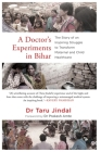 A Doctor's Experiments in Bihar: The Story of an Inspiring Struggle to Transform Maternal and Child Healthcare Cover Image