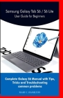 Samsung Galaxy Tab S6 / S6 Lite User Guide for Beginners: Complete Galaxy S6 Manual with Tips, Tricks and Troubleshooting common problems Cover Image