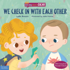 We Check In with Each Other (We Say What's Okay Series) Cover Image