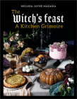 The Witch's Feast: A Kitchen Grimoire Cover Image