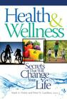 Health & Wellness: Secrets That Will Change Your Life Cover Image