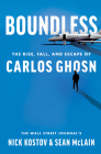 Boundless: The Rise, Fall, and Escape of Carlos Ghosn Cover Image