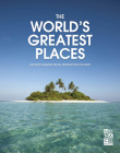 World's Greatest Places: The Most Amazing Travel Destinations on Earth Cover Image