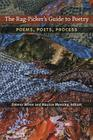 The Rag-Picker's Guide to Poetry: Poems, Poets, Process Cover Image