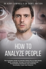 How to Analyze People REVISED AND UPDATED: The Complete Guide to Instantly Read Like an Open Book, Body Language Through Innovative Behavioral Psychol Cover Image