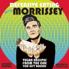 Defensive Eating with Morrissey: Vegan Recipes from the One You Left Behind (Vegan Cookbooks) Cover Image