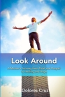 Look Around: A Mother's Journey from Grief and Despair to Healing and Hope Cover Image