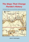 The Maps That Change Florida's History: Revisiting the Ponce de León and Narváez Settlement Expeditions Cover Image