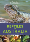 A Naturalist's Guide to the Reptiles of Australia (Naturalists' Guides) Cover Image