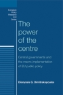 The Power of the Centre: Central Governments and the Macro-Implementation of EU Public Policy (European Policy Research Unit) Cover Image
