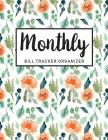 Monthly Bill Tracker Organizer: Orange Green Floral Watercolor Cover - Monthly Bill Payment and Organizer - Personal Cash Management - Simple Keeping Cover Image