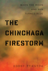The Chinchaga Firestorm: When the Moon and Sun Turned Blue Cover Image