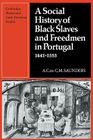 A Social History of Black Slaves and Freedmen in Portugal, 1441-1555 (Cambridge Iberian and Latin American Studies) Cover Image
