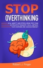 Stop Overthinking: Heal Anxiety and Stress, Being Free from Destructive Thoughts. You'll Improve your Charisma and Success Mindset Cover Image