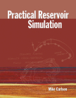 Practical Reservoir Simulation: Using, Assessing, and Developing Results Cover Image