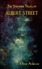 The Strange Tales of Albert Street Cover Image