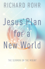 Jesus' Plan for a New World: The Sermon on the Mount Cover Image