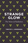 Strange Glow: The Story of Radiation Cover Image