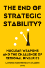 The End of Strategic Stability?: Nuclear Weapons and the Challenge of Regional Rivalries Cover Image