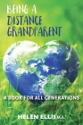 Being a Distance Grandparent: A Book for ALL Generations Cover Image