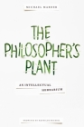 The Philosopher's Plant: An Intellectual Herbarium Cover Image