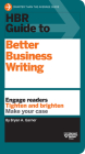 HBR Guide to Better Business Writing (HBR Guide Series): Engage Readers, Tighten and Brighten, Make Your Case Cover Image