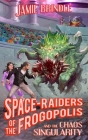 Space Raiders of the Frogopolis, and the Chaos Singularity Cover Image