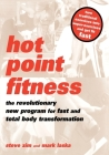 Hot Point Fitness: The Revolutionary New Program For Fast And Total Body Transformation Cover Image
