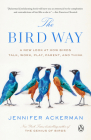 The Bird Way: A New Look at How Birds Talk, Work, Play, Parent, and Think Cover Image