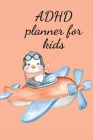 ADHD planner for kids Cover Image