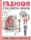Fashion Coloring Book for Girls Ages 8-12: Fashion Coloring Book for Girls with 50+ Fabulous Designs and Fashion Design Drawings Outfits (Kidd's Color Cover Image