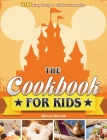 The Cookbook for kids: 200 Easy Recipes will love to make Cover Image
