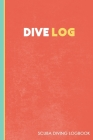 Dive Log: Diving Logbook for Beginners and Experienced Divers: Scuba Diving Log for Training, Certification and Leisure Cover Image