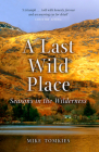 A Last Wild Place: Seasons in the Wilderness Cover Image