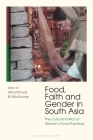Food, Faith and Gender in South Asia: The Cultural Politics of Women's Food Practices Cover Image