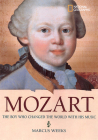 Mozart: The Boy Who Changed the World with His Music (National Geographic World History Biographies (Library)) Cover Image