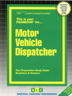 Motor Vehicle Dispatcher: Passbooks Study Guide (Career Examination Series) Cover Image