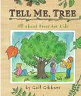 Tell Me, Tree: All About Trees for Kids Cover Image