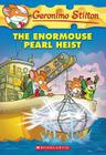 Geronimo Stilton #51: The Enormouse Pearl Heist Cover Image