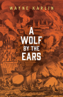 A Wolf by the Ears (Juniper Prize for Fiction) Cover Image