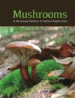 Mushrooms of the Georgia Piedmont and Southern Appalachians: A Reference (Wormsloe Foundation Nature Book #1) Cover Image